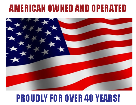 American owned and operated proudly for more than 40 years!